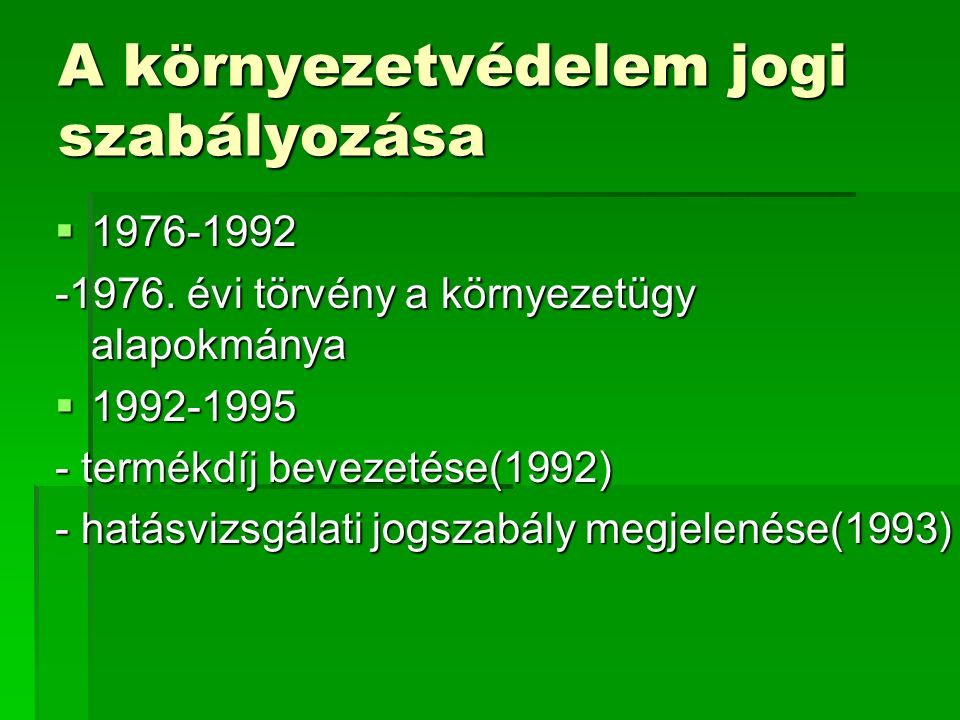 A környezetvédelem jogi szabályozása  1976-1992 -1976.