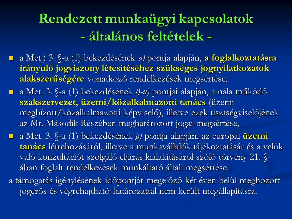 Rendezett munkaügyi kapcsolatok - általános feltételek - a Met.) 3.