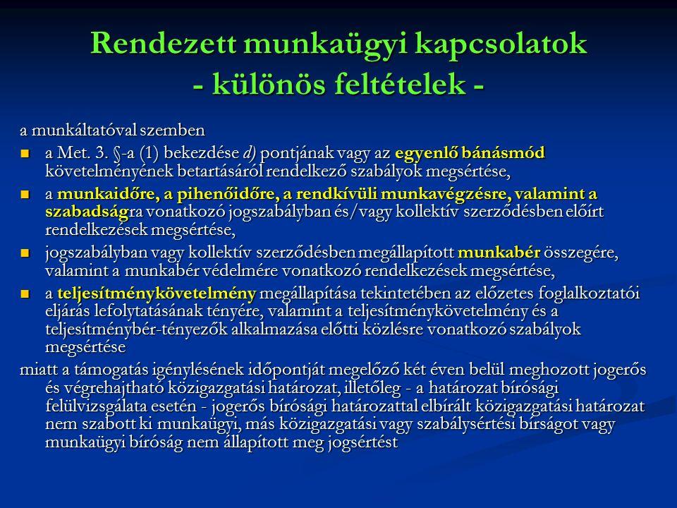 Rendezett munkaügyi kapcsolatok - különös feltételek - a munkáltatóval szemben a Met. 3. §-a (1) bekezdése d) pontjának vagy az egyenlő bánásmód követ