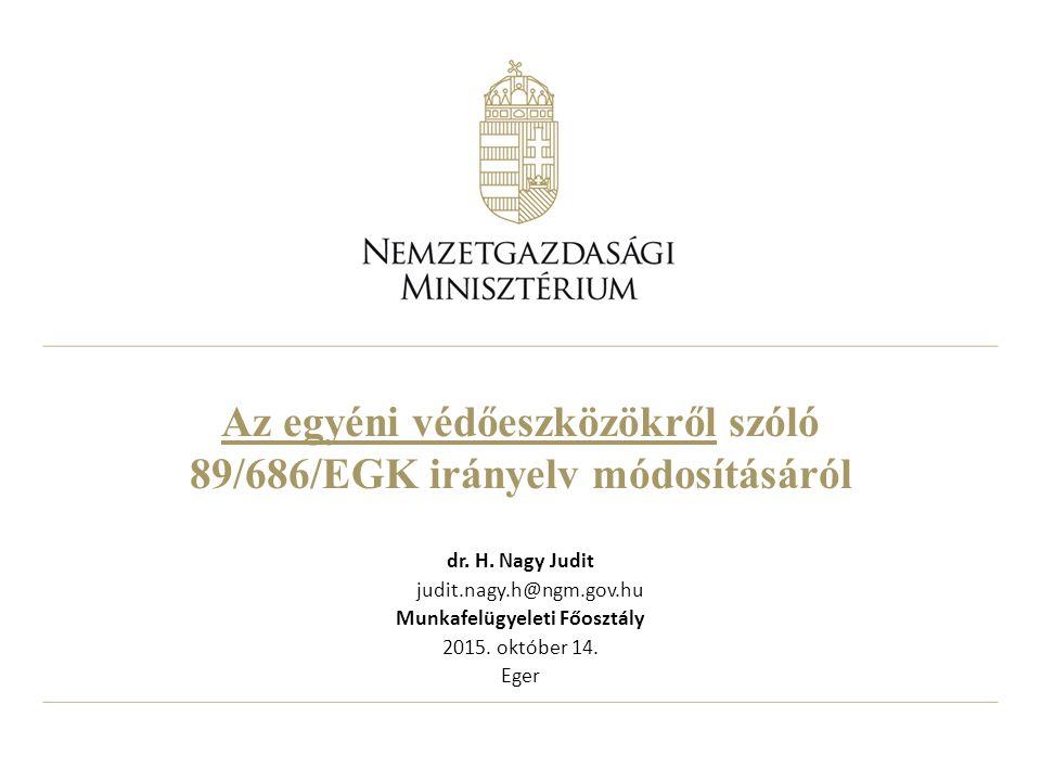Az egyéni védőeszközökről szóló 89/686/EGK irányelv módosításáról dr.