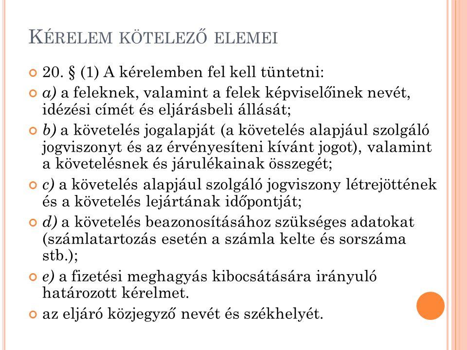 K ÉRELEM KÖTELEZŐ ELEMEI 20.