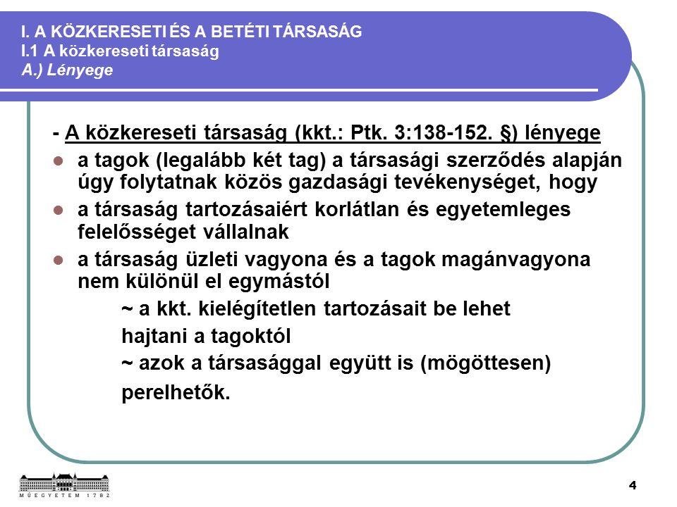 55 III.A RÉSZVÉNYTÁRSASÁG III.3 Részvényosztályozások C.) A törzsrészvény - A Ptk.