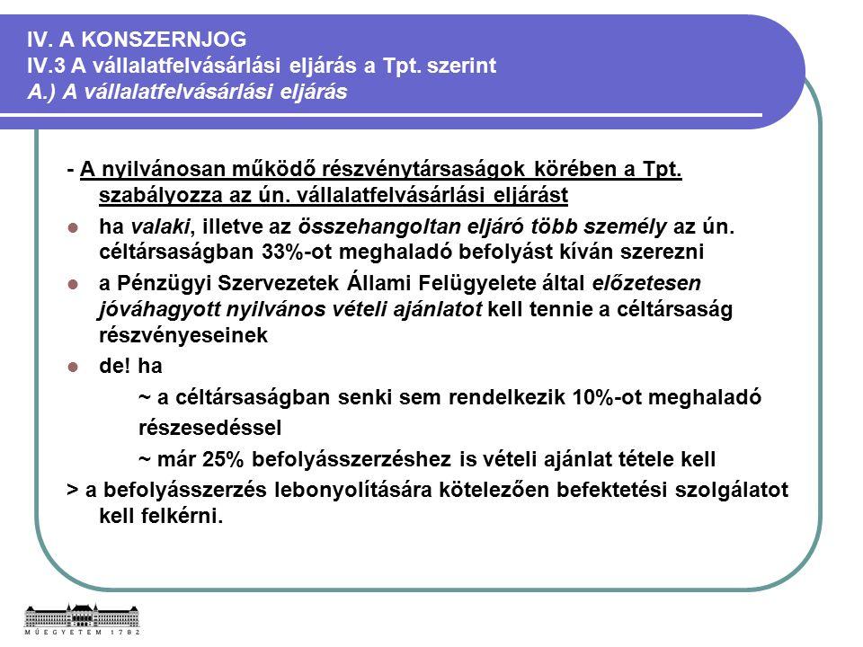 IV. A KONSZERNJOG IV.3 A vállalatfelvásárlási eljárás a Tpt.