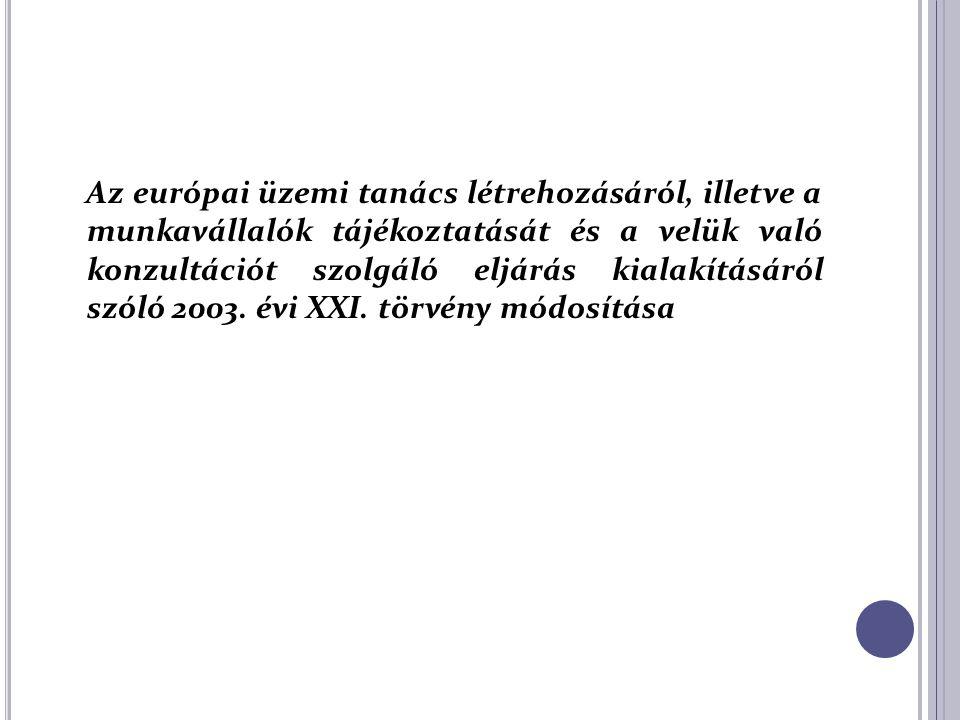 Az európai üzemi tanács létrehozásáról, illetve a munkavállalók tájékoztatását és a velük való konzultációt szolgáló eljárás kialakításáról szóló 2003