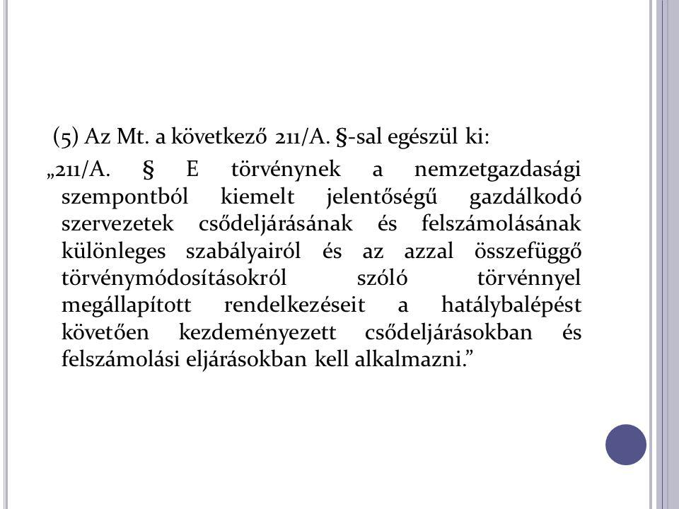 """(5) Az Mt. a következő 211/A. §-sal egészül ki: """"211/A."""