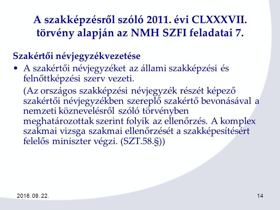 2016. 09. 22.14 A szakképzésről szóló 2011. évi CLXXXVII.
