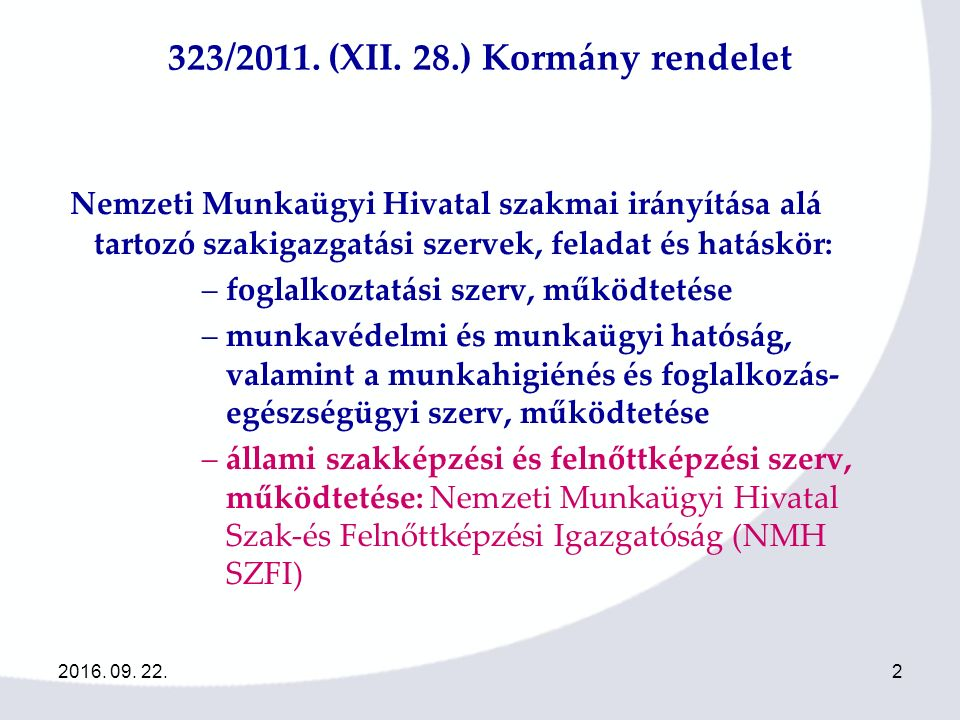 2016. 09. 22.2 323/2011. (XII.