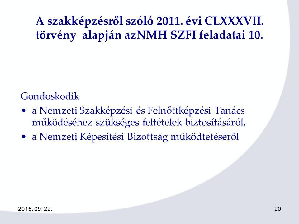 2016. 09. 22.20 A szakképzésről szóló 2011. évi CLXXXVII.