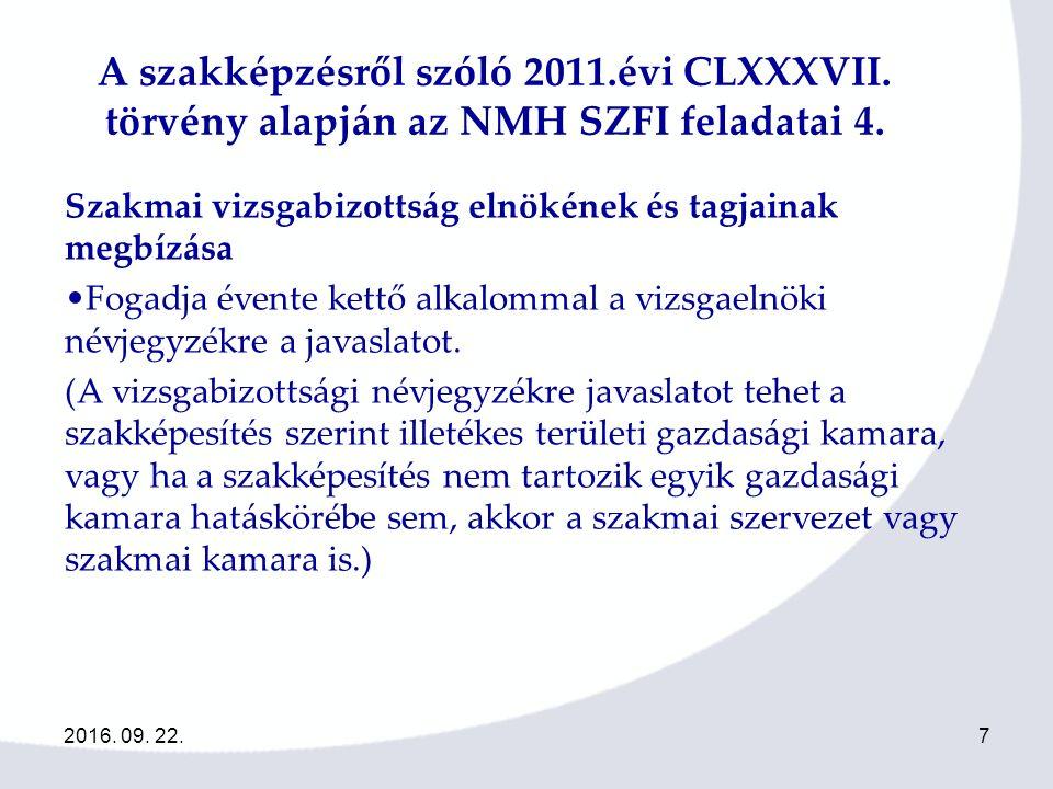 2016. 09. 22.7 A szakképzésről szóló 2011.évi CLXXXVII.
