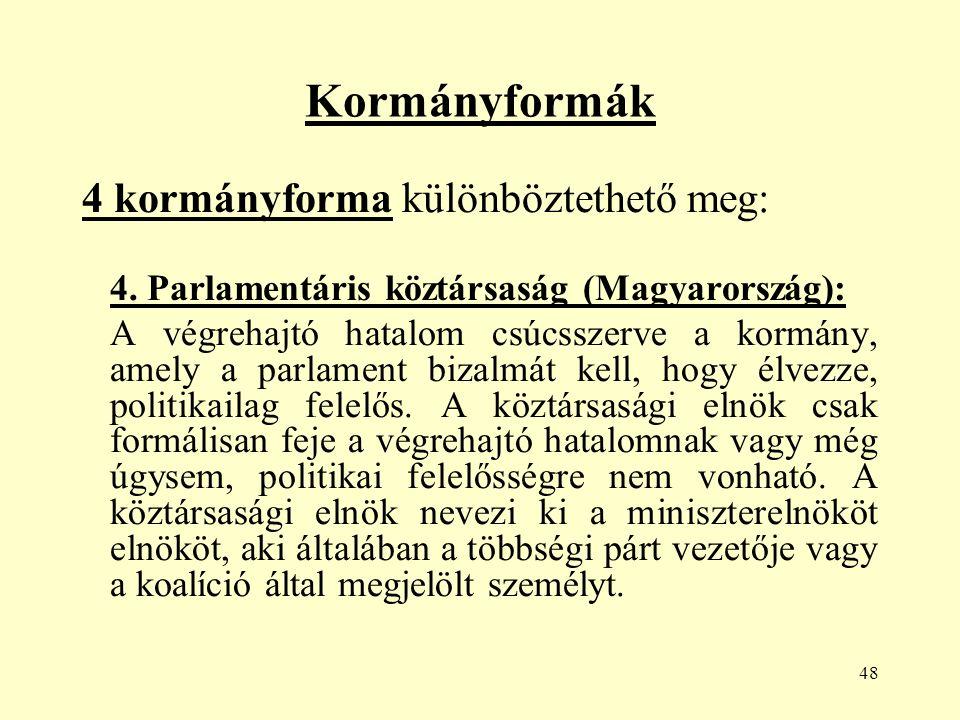 48 Kormányformák 4 kormányforma különböztethető meg: 4.