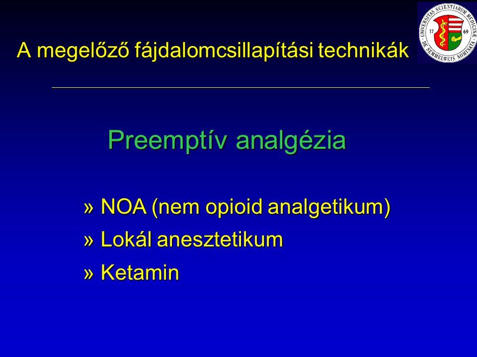A megelőző fájdalomcsillapítási technikák Preemptív analgézia » NOA (nem opioid analgetikum) » Lokál anesztetikum » Ketamin