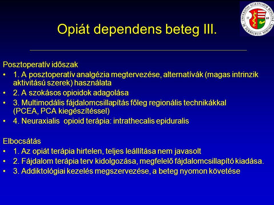 Opiát dependens beteg III. Posztoperatív időszak 1.
