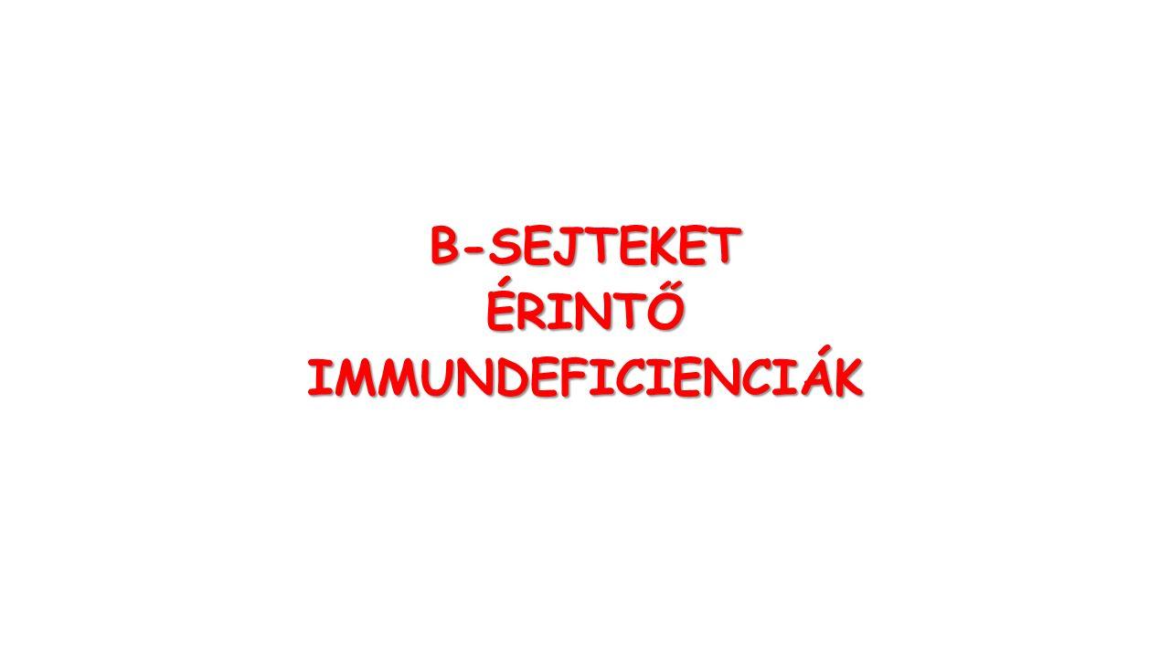 B-SEJTEKETÉRINTŐIMMUNDEFICIENCIÁK