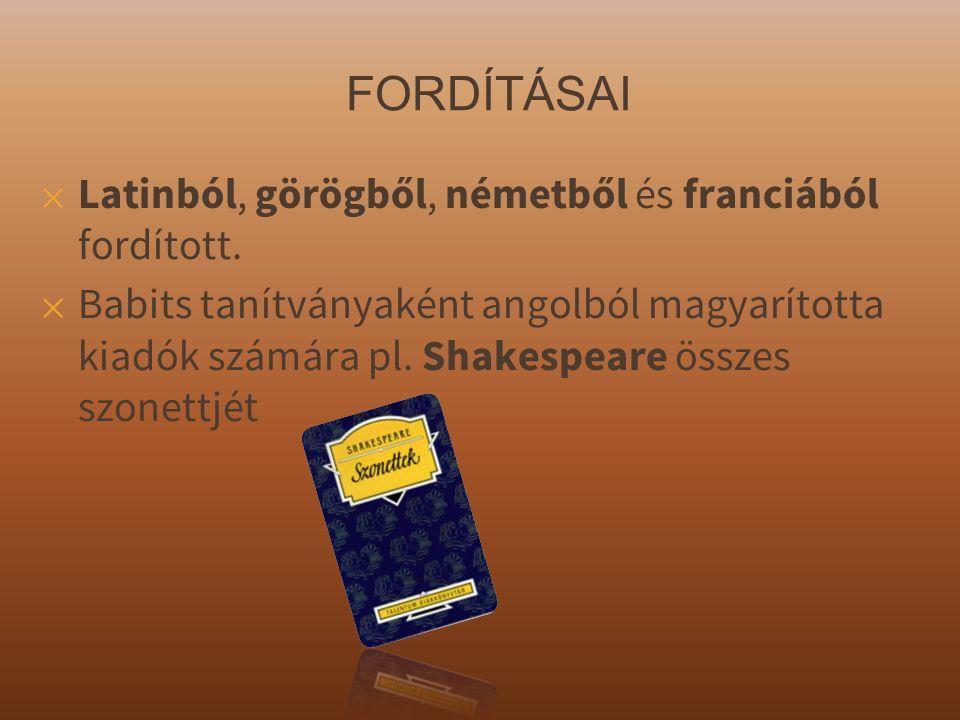 FORDÍTÁSAI ✕ Latinból, görögből, németből és franciából fordított.