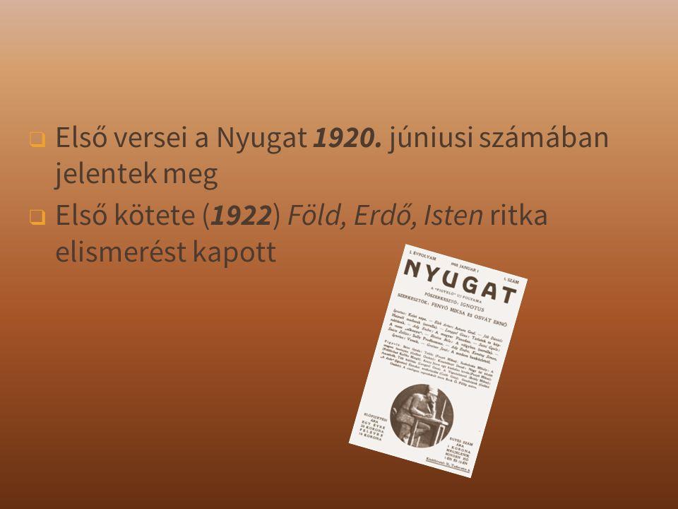 ❑ Első versei a Nyugat 1920.