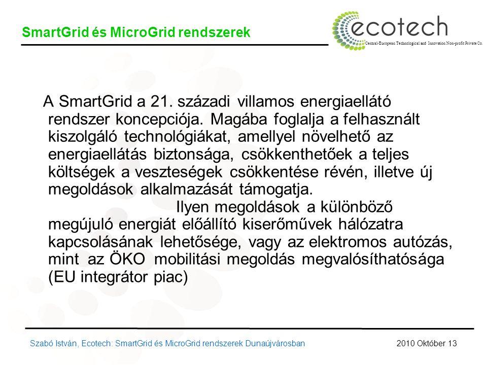 A SmartGrid a 21. századi villamos energiaellátó rendszer koncepciója.
