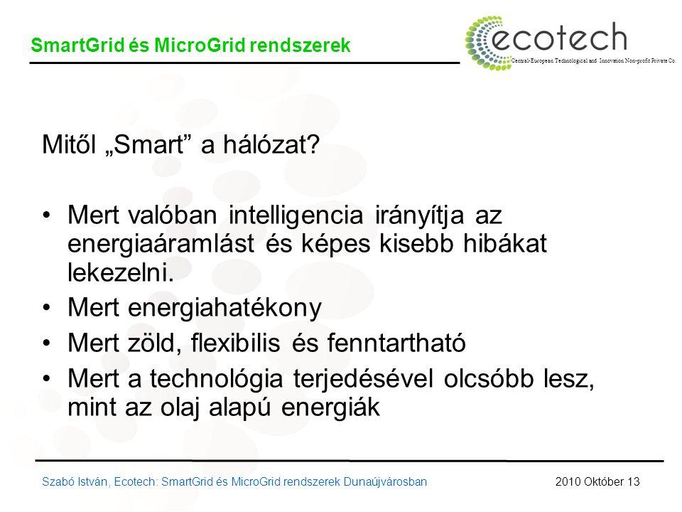 """Mitől """"Smart"""" a hálózat? Mert valóban intelligencia irányítja az energiaáramlást és képes kisebb hibákat lekezelni. Mert energiahatékony Mert zöld, fl"""