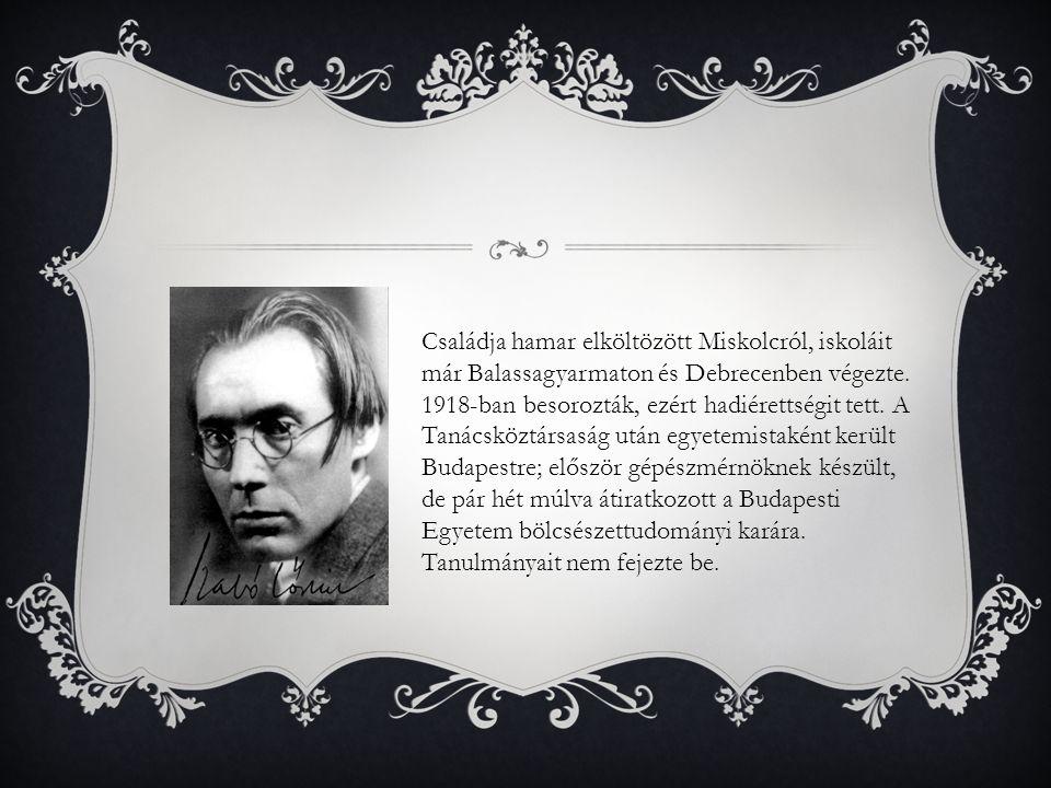 Családja hamar elköltözött Miskolcról, iskoláit már Balassagyarmaton és Debrecenben végezte. 1918-ban besorozták, ezért hadiérettségit tett. A Tanácsk