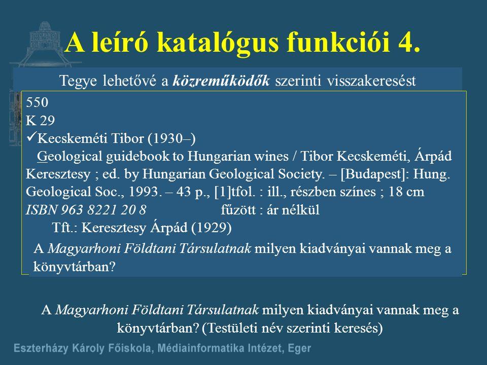 A leíró katalógus funkciói 3.