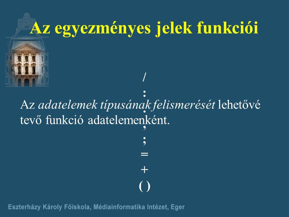 Az egyezményes jelek funkciói 1. Az adatcsoportok elválasztása a.