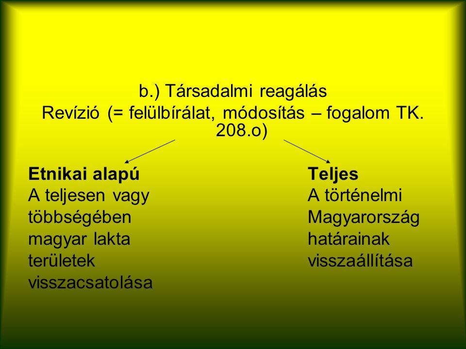 b.) Társadalmi reagálás Revízió (= felülbírálat, módosítás – fogalom TK.