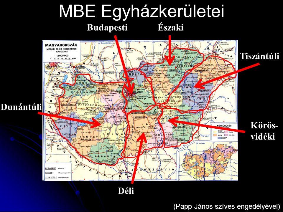 MBE Egyházkerületei Budapesti Déli Dunántúli Északi Tiszántúli Körös- vidéki (Papp János szíves engedélyével)