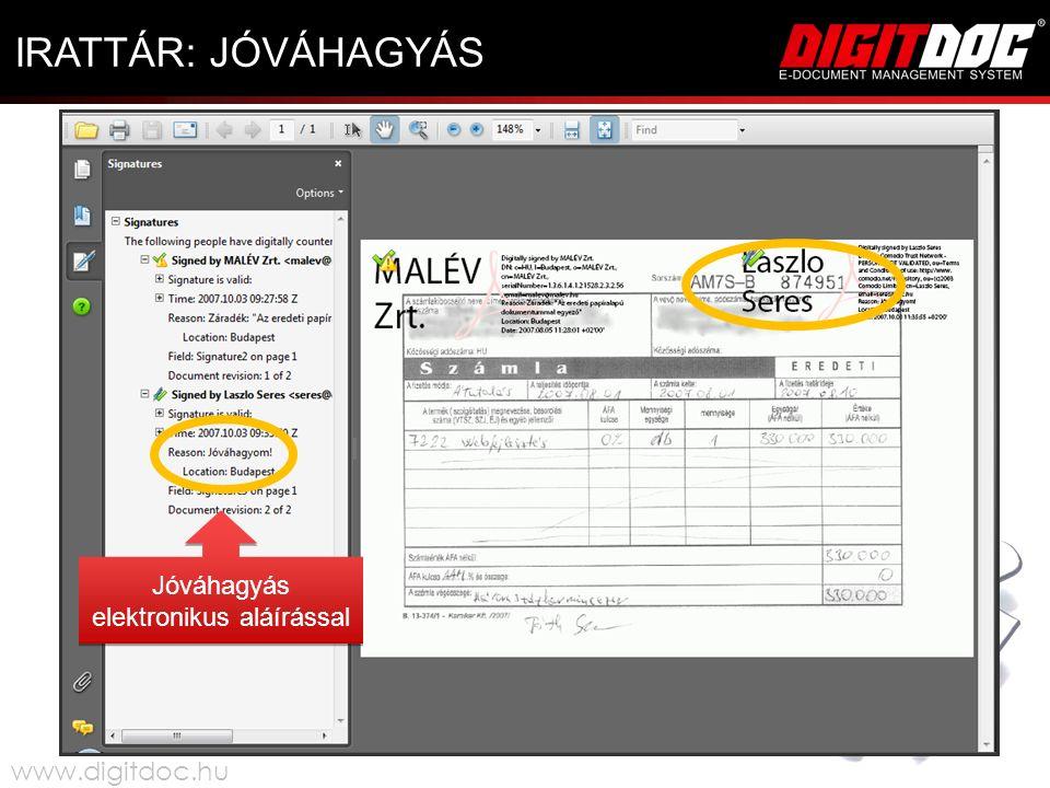 IRATTÁR: JÓVÁHAGYÁS Jóváhagyás elektronikus aláírással www.digitdoc.hu