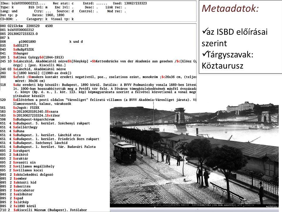 Metaadatok: az ISBD előírásai szerint Tárgyszavak: Köztaurusz