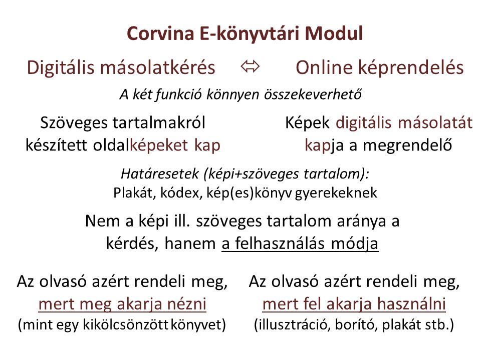 Digitális másolatkérés  Online képrendelés Képek digitális másolatát kapja a megrendelő Szöveges tartalmakról készített oldalképeket kap A két funkci