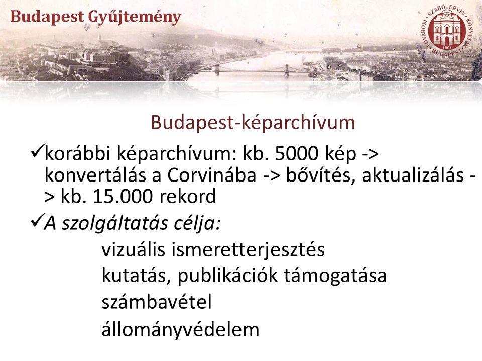 Budapest-képarchívum korábbi képarchívum: kb. 5000 kép -> konvertálás a Corvinába -> bővítés, aktualizálás - > kb. 15.000 rekord A szolgáltatás célja: