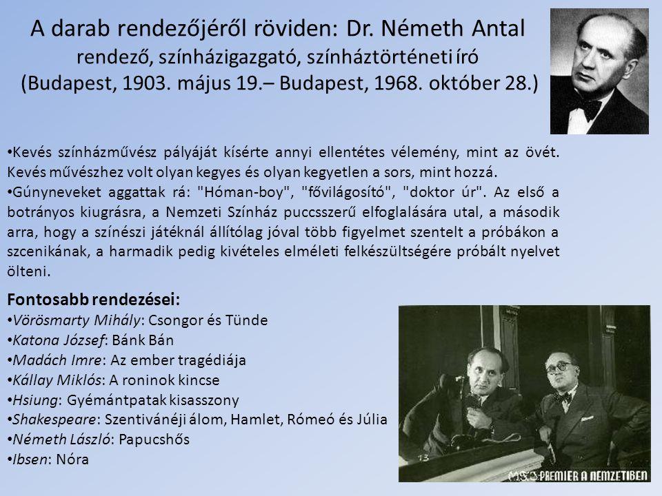 Csongor és Tünde Rendezte: Dr. Németh Antal Előadás időpontja:1937. február 5. Csongor és a banyák