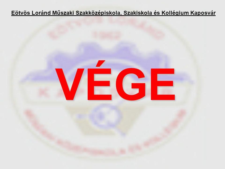 Eötvös Loránd Műszaki Szakközépiskola, Szakiskola és Kollégium Kaposvár VÉGE