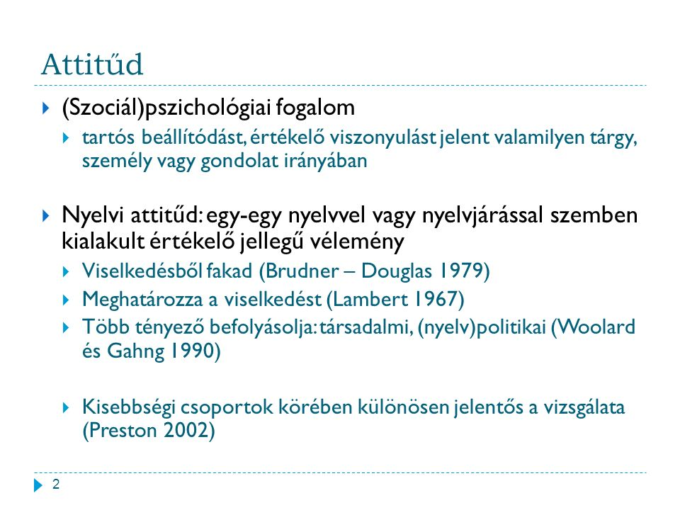 Az egyén 3  Kötődése a környező nyelvekhez, nyelvváltozatokhoz  Érzelmi, intellektuális, funkcionális kötődés (Adegbija 2001)  A kötődés mértéke és a nyelv(változat) megőrzése  A nyelvi másság dimenziói kutatás (Bartha 2003, 2006, Borbély 2006, 2007, Erb 2006, Pálmainé Orsós 2005)  Igazolja-e a drávaszögi anyag a magyarországi kisebbségekkel kapcsolatos megállapításokat.