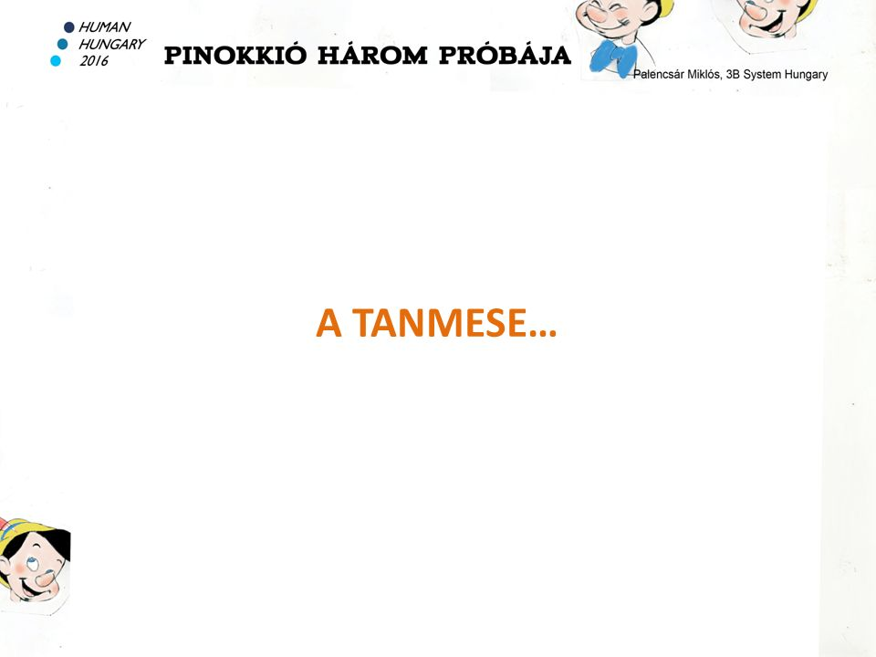 A TANMESE…