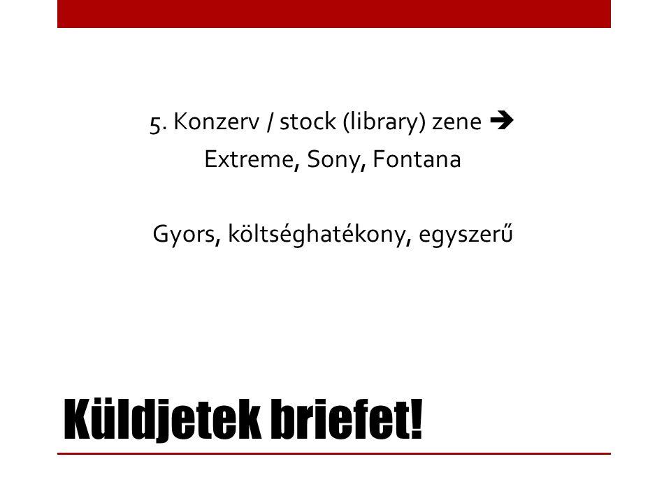 Küldjetek briefet! 5. Konzerv / stock (library) zene  Extreme, Sony, Fontana Gyors, költséghatékony, egyszerű