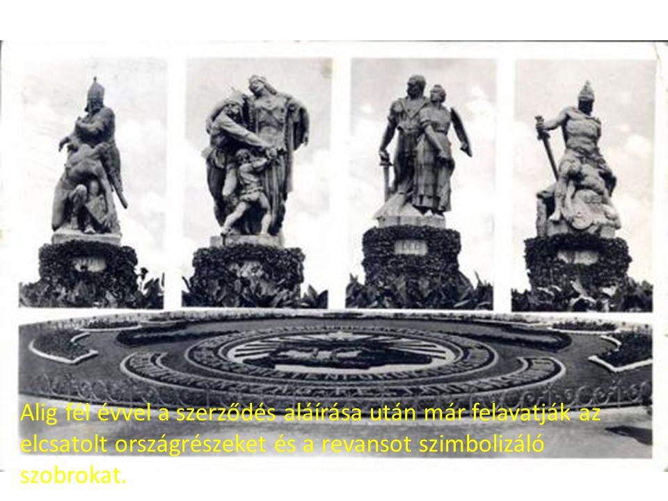 Alig fél évvel a szerződés aláírása után már felavatják az elcsatolt országrészeket és a revansot szimbolizáló szobrokat.