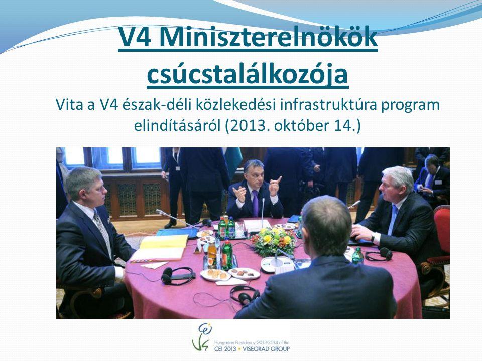 V4 Miniszterelnökök csúcstalálkozója Vita a V4 észak-déli közlekedési infrastruktúra program elindításáról (2013.