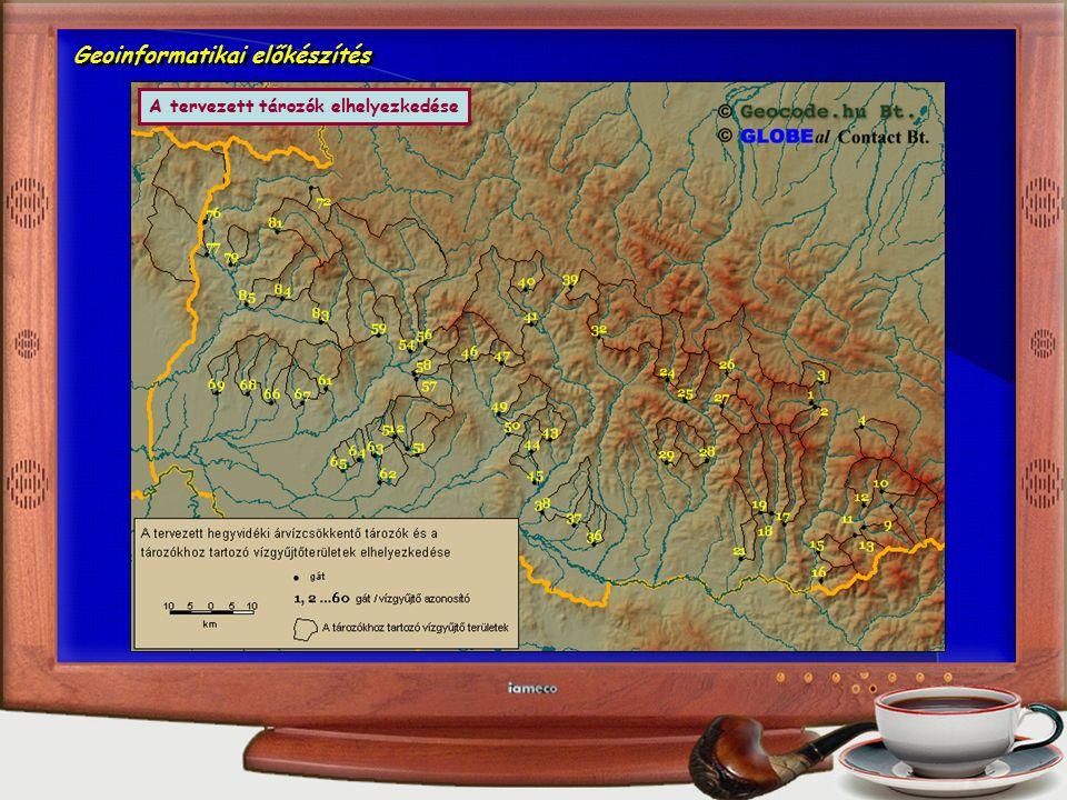 Geoinformatikai előkészítés A tervezett tározók elhelyezkedése