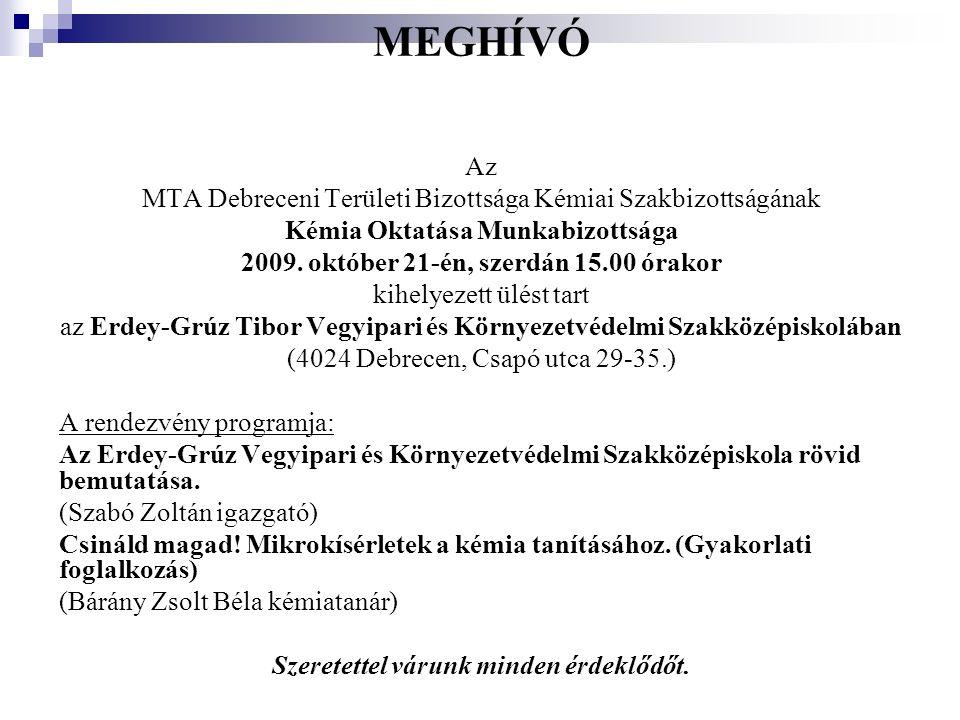 MEGHÍVÓ Az MTA Debreceni Területi Bizottsága Kémiai Szakbizottságának Kémia Oktatása Munkabizottsága 2009.