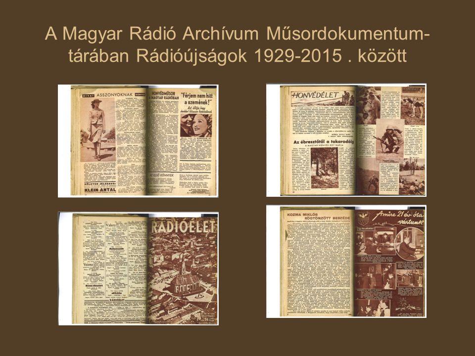 A Magyar Rádió Archívum Műsordokumentum- tárában Rádióújságok 1929-2015. között