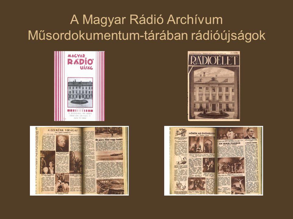 A Magyar Rádió Archívum Műsordokumentum-tárában rádióújságok