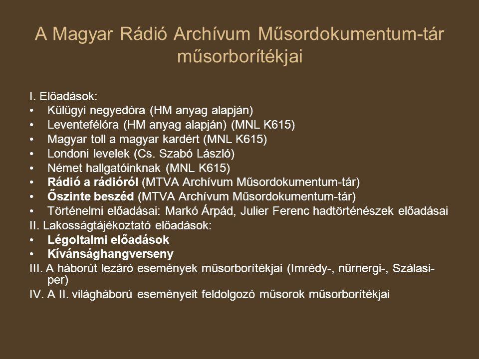 A Magyar Rádió Archívum Műsordokumentum-tár műsorborítékjai I. Előadások: Külügyi negyedóra (HM anyag alapján) Leventefélóra (HM anyag alapján) (MNL K