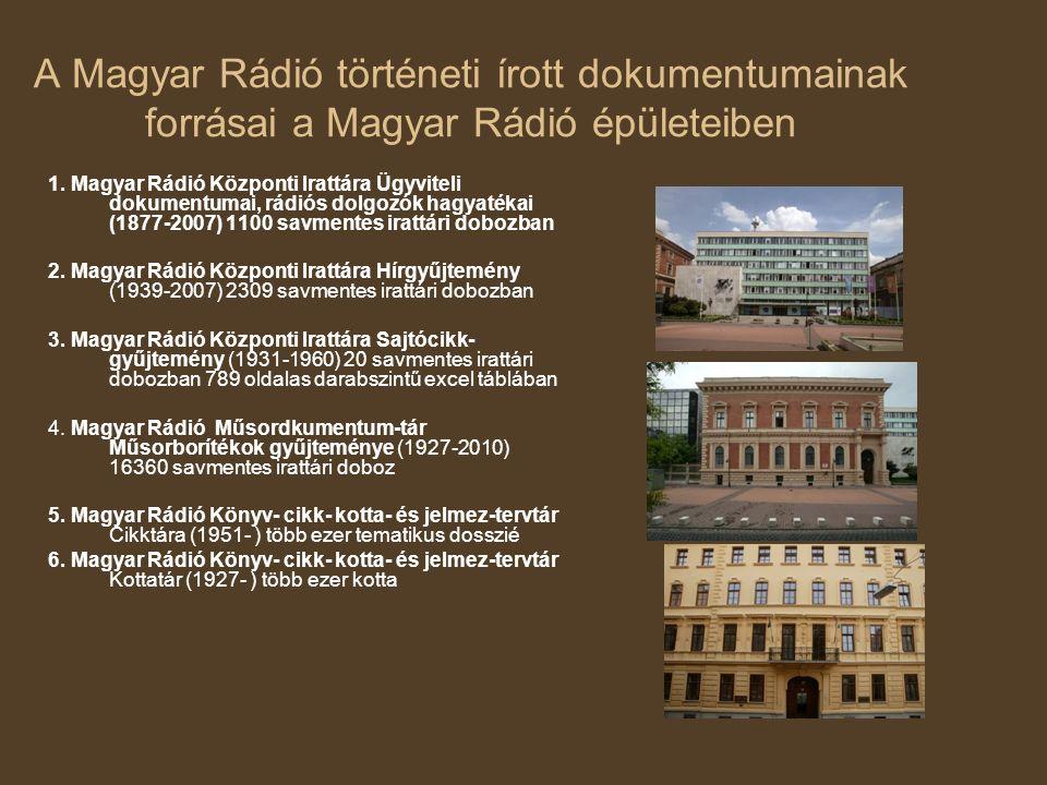 A Magyar Rádió történeti írott dokumentumainak forrásai a Magyar Rádió épületeiben 1.