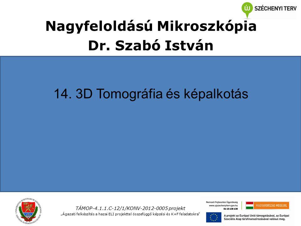 Nagyfeloldású Mikroszkópia Dr. Szabó István 14.