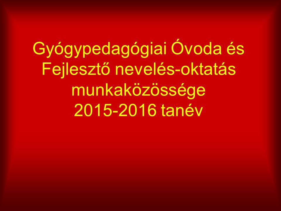 Gyógypedagógiai Óvoda és Fejlesztő nevelés-oktatás munkaközössége 2015-2016 tanév