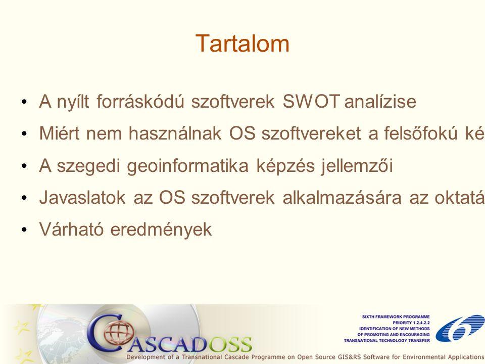 Tartalom A nyílt forráskódú szoftverek SWOT analízise Miért nem használnak OS szoftvereket a felsőfokú képzésben.