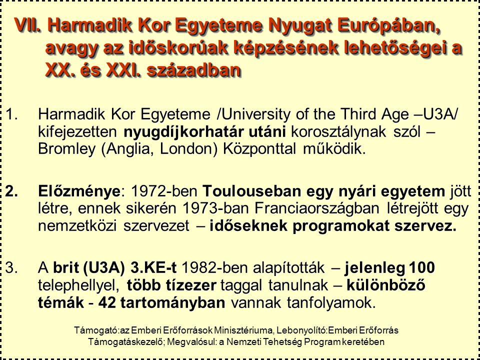 VII. Harmadik Kor Egyeteme Nyugat Európában, avagy az időskorúak képzésének lehetőségei a XX.