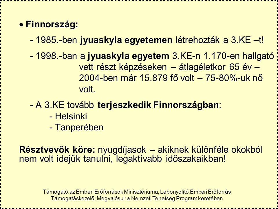  Finnország: - 1985.-ben jyuaskyla egyetemen létrehozták a 3.KE –t.
