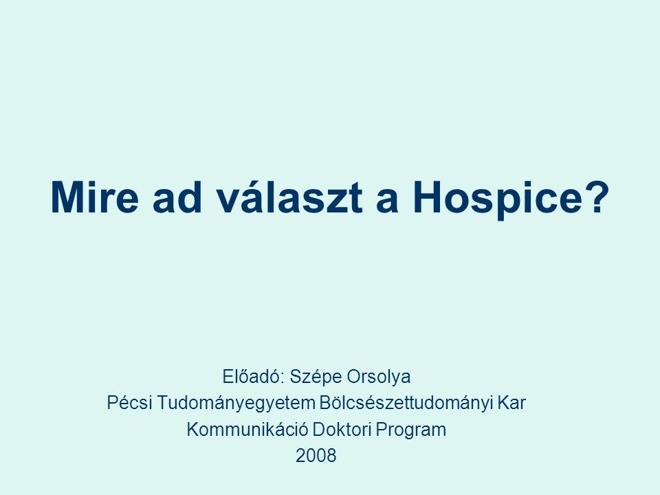 Mire ad választ a Hospice.