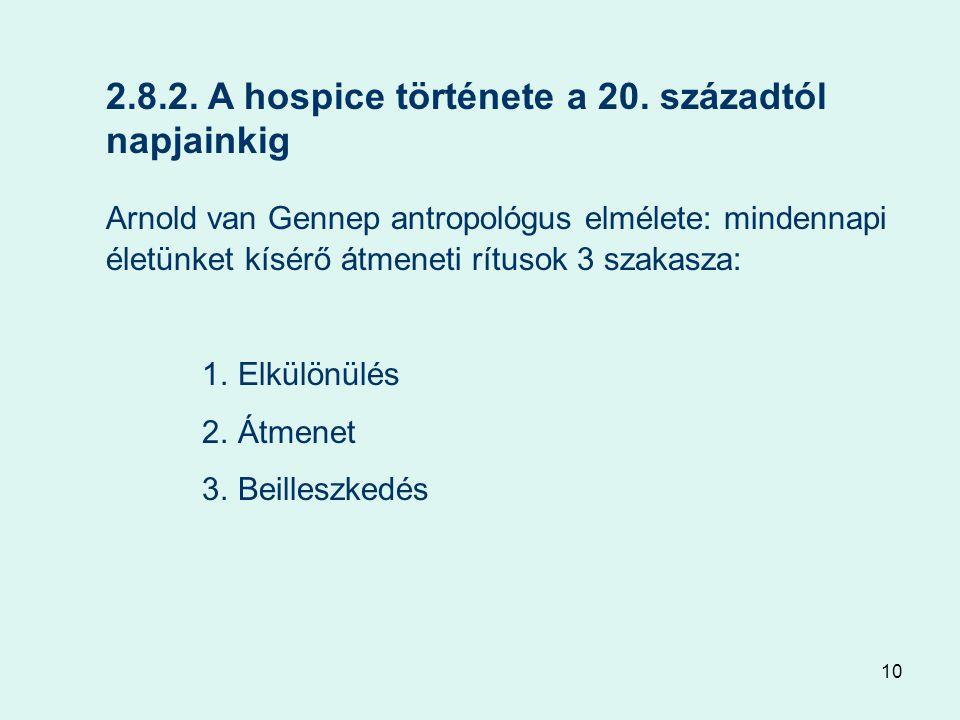 10 2.8.2. A hospice története a 20.
